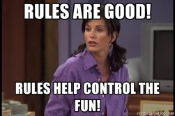 rules-are-good-rules-help-control-the-fun